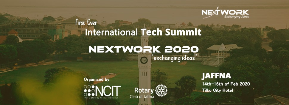 Tech Summit (NExTWORK 2020) scheduled in 14th, 15th and 16th February 2020